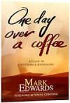 One Day Over a Coffee - Mark Edwards