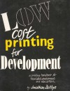 Low Cost Printing for Development: A Printing Handbook for Third World Development and Education - Jonathan Zeitlyn