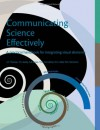 Communicating Science Effectively: A Practical Handbook for Integrating Visual Elements - J.E. Thomas, A. Jones, T.A. Saxby, W. Dennison, T. Carruthers, E.G. Abal