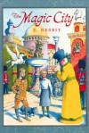 The Magic city - E. Nesbit, H.R. Millar
