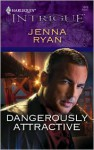 Dangerously Attractive (Harlequin Intrigue #1078) - Jenna Ryan
