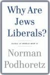 Why are Jews Liberals? - Norman Podhoretz