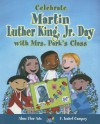 Celebrate Martin Luther King, Jr. Day with Mrs. Park's Class - Alma Flor Ada, F. Isabel Campoy