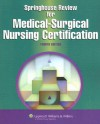 Springhouse Review for Medical-Surgical Nursing Certification - Lippincott Williams & Wilkins, Springhouse