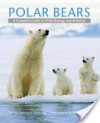 Polar Bears: A Complete Guide to Their Biology and Behavior - Andrew E. Derocher, Wayne Lynch