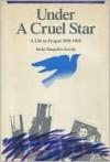 Under A Cruel Star - Heda Margolius Kovaly, Helen Epstein