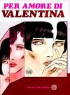 Per amore di Valentina - Guido Crepax, Natalia Aspesi