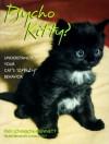 Psycho Kitty? - Pam Johnson-Bennett