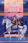 Arrows of the Queen (Heralds of Valdemar) - Mercedes Lackey