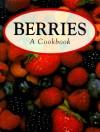 Berries: A Cookbook - Book Sales Inc.