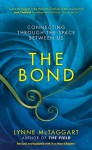 The Bond: The Power of Connection - Lynne McTaggart