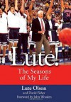Lute!: The Seasons of My Life - Lute Olson, David Fisher