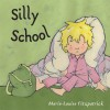 Silly School - Marie-Louise Fitzpatrick