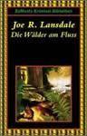 Die Wälder Am Fluß - Joe R. Lansdale