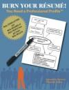 Burn Your Resume! You Need a Professional Profile - Donald M. Burrows, Deborah Drake