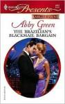 The Brazilian's Blackmail Bargain - Abby Green