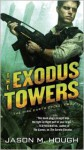 The Exodus Towers - Jason M. Hough