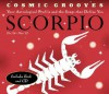 Cosmic Grooves-Scorpio: Your Astrological Profile and the Songs that Define You - Jane Hodges
