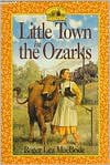 Little Town in the Ozarks - Roger Lea MacBride, David Gilleece