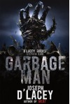The Garbage Man - Joseph D'Lacey