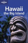 Hawaii: The Big Island - Luci Yamamoto, Alan Tarbell, Lonely Planet