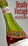 Deadly Vintage - William Relling Jr.