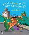 What Time Is It, Mr. Crocodile? - Judy Sierra, Doug Cushman