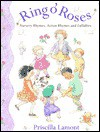 Ring O' Roses: Nursery Rhymes, Action Rhymes, and Lullabies - Priscilla Lamont