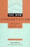 The New Conservatism: Cultural Criticism and the Historians' Debate - Jürgen Habermas, Shierry Weber Nicholson, Richard Wolin