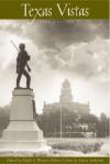 Texas Vistas (Third Edition) - Adrian Anderson, Wooster, Ralph A. (Ed.) Wooster, Ralph A. (Ed.), Ralph A. Wooster, Robert A. Calvert
