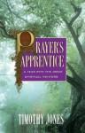 Prayer's Apprentice - Timothy K. Jones