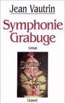 Symphonie Grabuge - Jean Vautrin