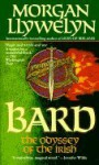 Bard: The Odyssey of the Irish (Celtic World of Morgan Llywelyn) - Morgan Llywelyn
