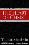 The Heart of Christ (Vintage Puritan) - Thomas Goodwin