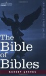 The Bible of Bibles - Kersey Graves
