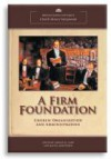 A Firm Foundation: Church Organization and Administration - David J. Whittaker