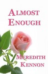 Almost Enough (Greystone Series) - Meredith Kennon