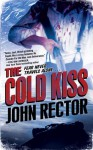 The Cold Kiss - John Rector