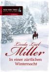In einer zärtlichen Winternacht - Linda Lael Miller