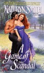 A Game of Scandal - Kathryn Smith