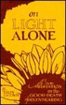 On Light Alone: A Guru Meditation on the Good Death of Helen Nearing - Ellen Laconte