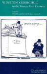 Winston Churchill in the Twenty-First Century - Roland Quinault, David Cannadine
