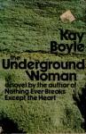 The Underground Woman - Kay Boyle
