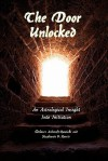 The Door Unlocked - An Astrological Insight into Initiation - Dolores Ashcroft-Nowicki, Stephanie V. Norris