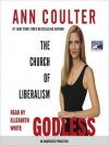 Godless: The Church of Liberalism (Audio) - Ann Coulter, Elizabeth White