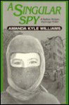 A Singular Spy: A Madison McGuire Espionage Thriller - Amanda Kyle Williams