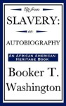 Up From Slavery - Booker T Washington