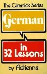 German in 32 Lessons - Adrienne, Alfred Schemmer