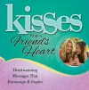 Kisses from a Friend's Heart: Heartwarming Messages that Encourage & Inspire - Howard Books