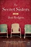 The Secret Sisters: A Novel - Joni Rodgers